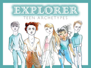 Explorer Teen Archetypes